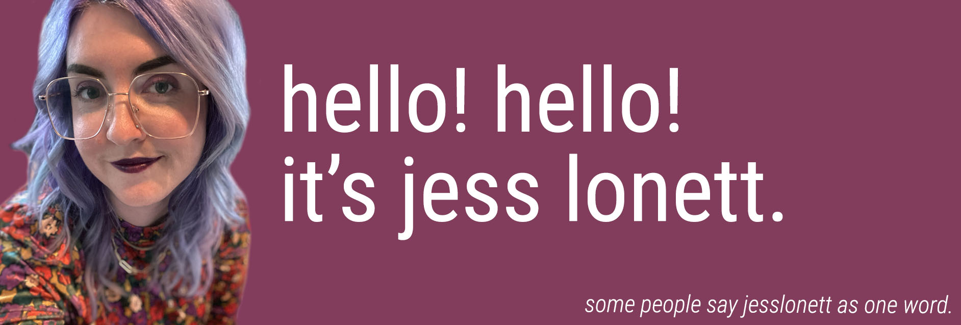 Hello! Hello!  It's Jess Lonett.